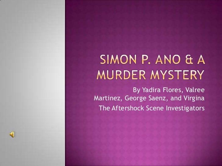 By Yadira Flores, ValreeMartinez, George Saenz, and Virgina The Aftershock Scene Investigators