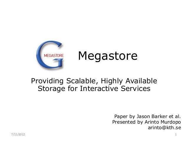 Megastore            Providing Scalable, Highly Available              Storage for Interactive Services                   ...