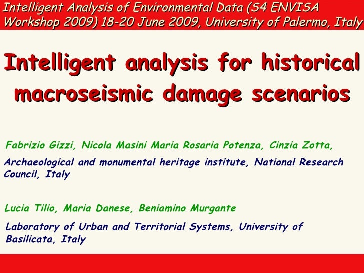 Intelligent Analysis of Environmental Data (S4 ENVISA Workshop 2009) 18-20 June 2009, University of Palermo, Italy   Intel...