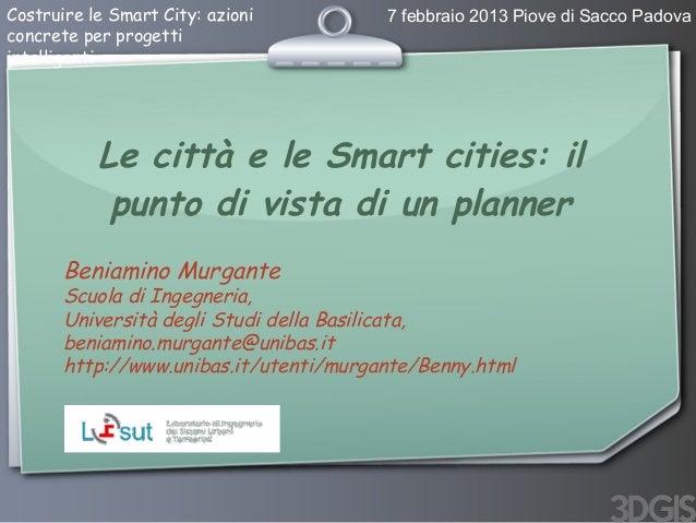 Costruire le Smart City: azioni         7 febbraio 2013 Piove di Sacco Padovaconcrete per progettiintelligenti           L...