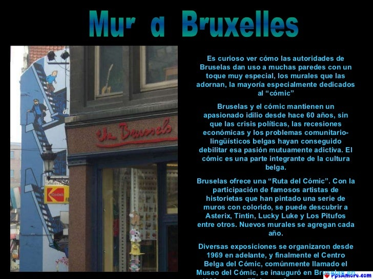 Muri di Bruxelles Es curios o  ver cómo las autoridades de Bruselas dan uso a muchas paredes  con  un toque  muy  especial...