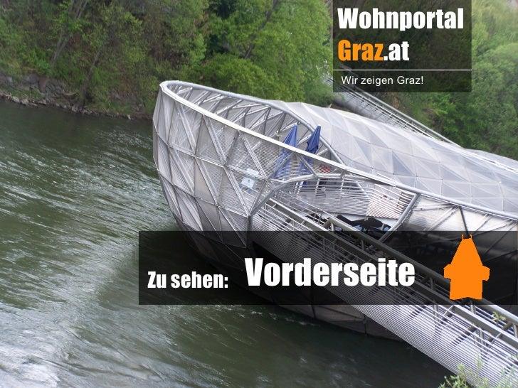Wohnportal                 Graz.at                  Wir zeigen Graz!Zu sehen:   Vorderseite