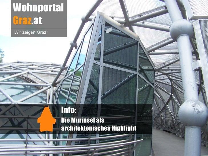 WohnportalGraz.atWir zeigen Graz!                   Info:                   Die Murinsel als                   architekton...