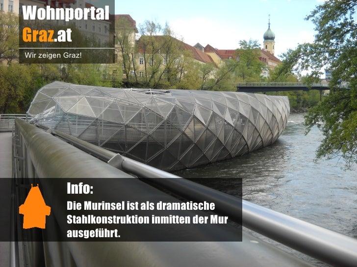 WohnportalGraz.atWir zeigen Graz!           Info:           Die Murinsel ist als dramatische           Stahlkonstruktion i...
