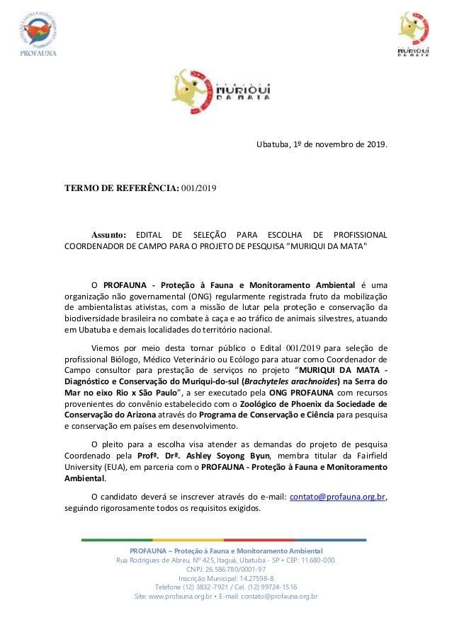 PROFAUNA – Proteção à Fauna e Monitoramento Ambiental Rua Rodrigues de Abreu, Nº 425, Itaguá, Ubatuba - SP • CEP: 11.680-0...