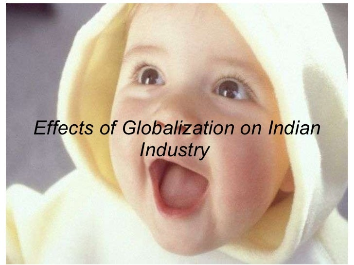 Effects of Globalization on Indian Industry