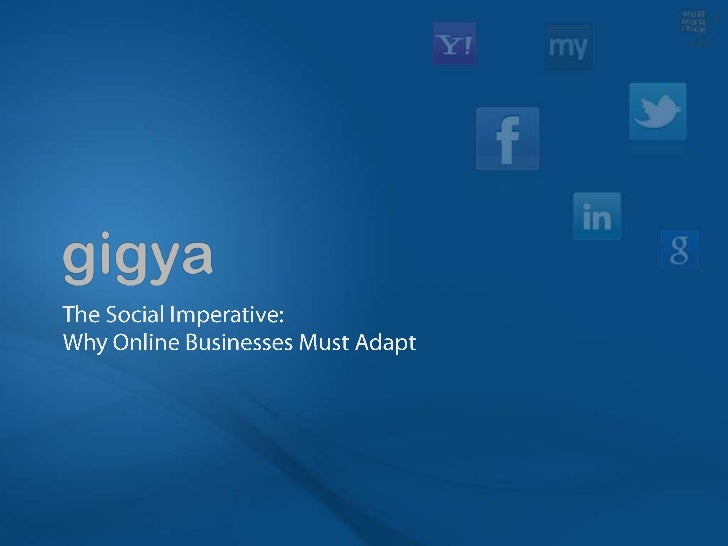 The following slideshow was presented by Gigya's CEO Patrick Salyer at                  Murmuration 2012  Learn More About...