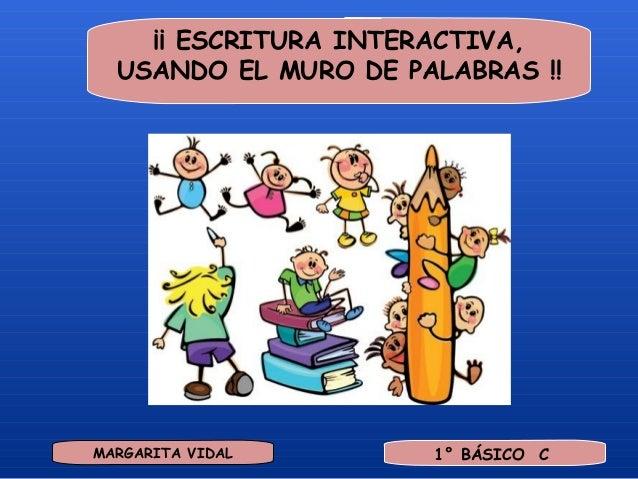 ¡¡ ESCRITURA INTERACTIVA,                USANDO EL MURO DE PALABRAS !!...
