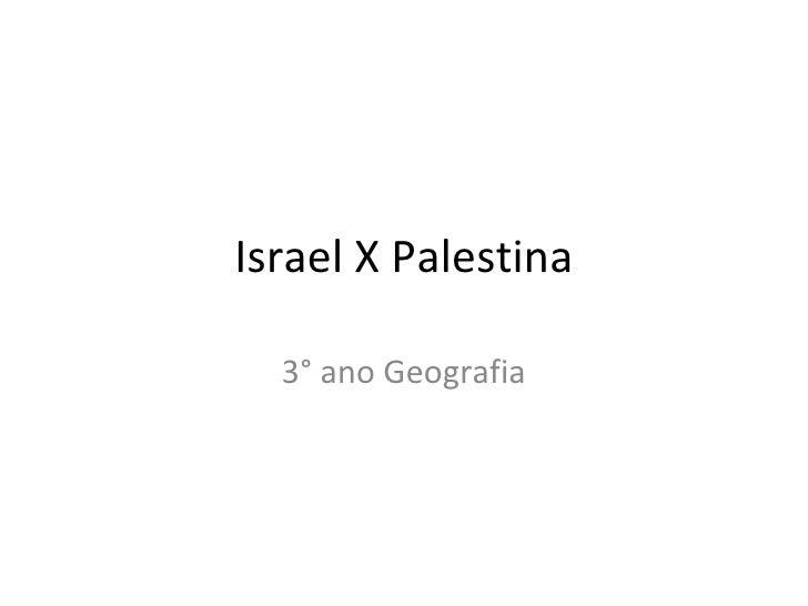 Israel X Palestina 3° ano Geografia