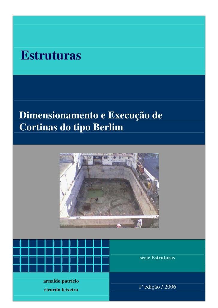 EstruturasDimensionamento e Execução deCortinas do tipo Berlim                        série Estruturas    arnaldo patrício...