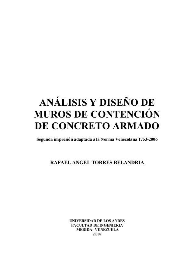ANÁLISIS Y DISEÑO DEMUROS DE CONTENCIÓNDE CONCRETO ARMADOSegunda impresión adaptada a la Norma Venezolana 1753-2006      R...