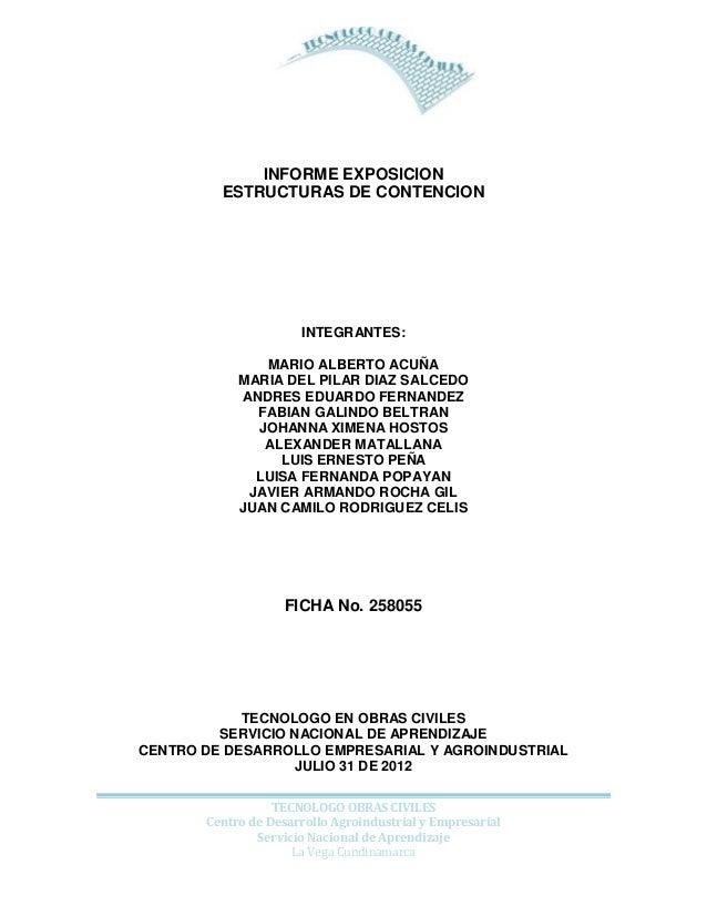 INFORME EXPOSICION ESTRUCTURAS DE CONTENCION  INTEGRANTES: MARIO ALBERTO ACUÑA MARIA DEL PILAR DIAZ SALCEDO ANDRES EDUARDO...