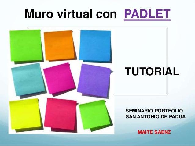 Muro virtual con PADLET TUTORIAL SEMINARIO PORTFOLIO SAN ANTONIO DE PADUA MAITE SÁENZ