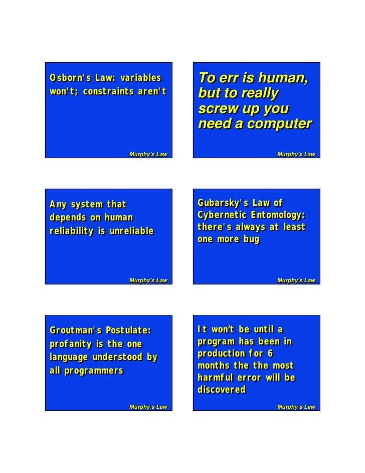 Osborn's Law: variables Osborn's Law: variables           To err is human, won't; constraints aren't won't; constraints ar...