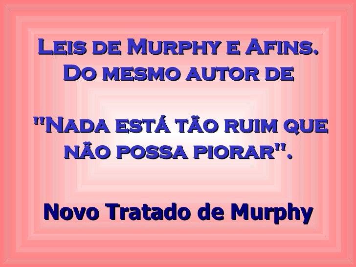"""Leis de Murphy e Afins. Do mesmo autor de """"Nada está tão ruim que não possa piorar"""". Novo Tratado de Murphy"""