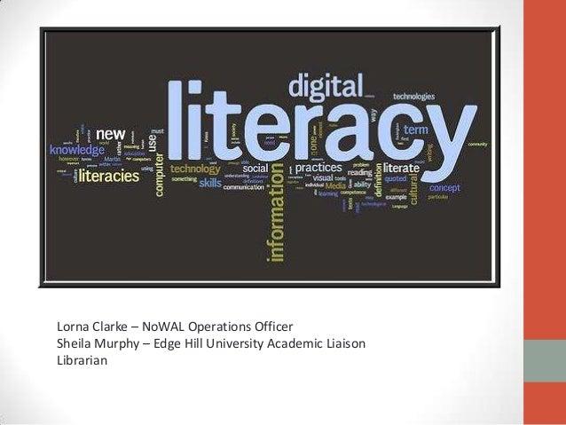 Lorna Clarke – NoWAL Operations OfficerSheila Murphy – Edge Hill University Academic LiaisonLibrarian