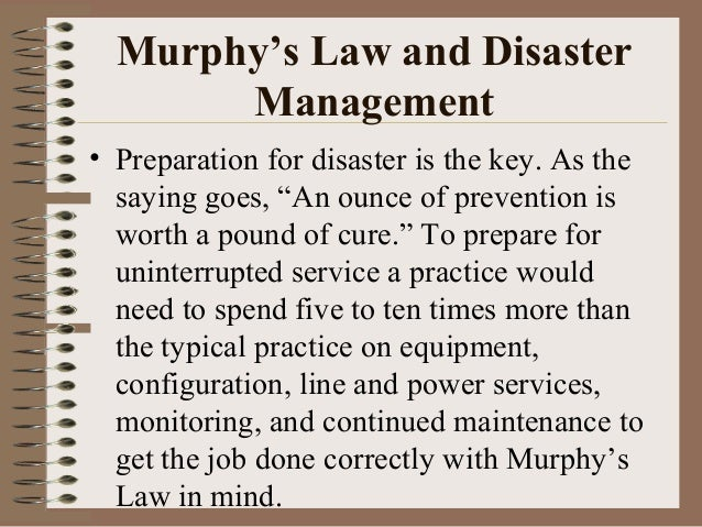 """Murphy's Law and Disaster Management • Preparation for disaster is the key. As the saying goes, """"An ounce of prevention is..."""