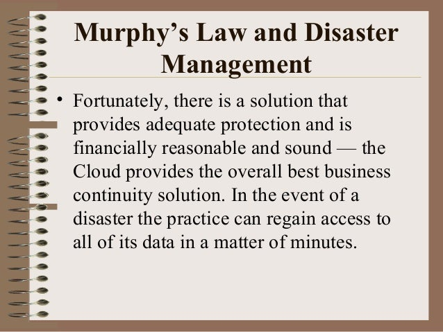 Murphy's Law and Disaster Management • Fortunately, there is a solution that provides adequate protection and is financial...