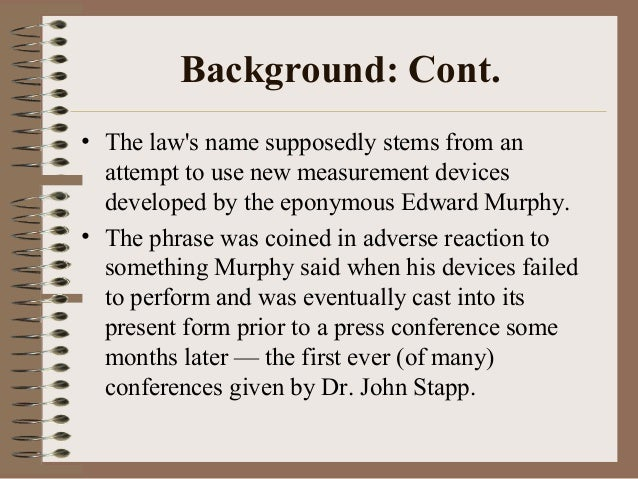 Background: Cont. • The law's name supposedly stems from an attempt to use new measurement devices developed by the eponym...