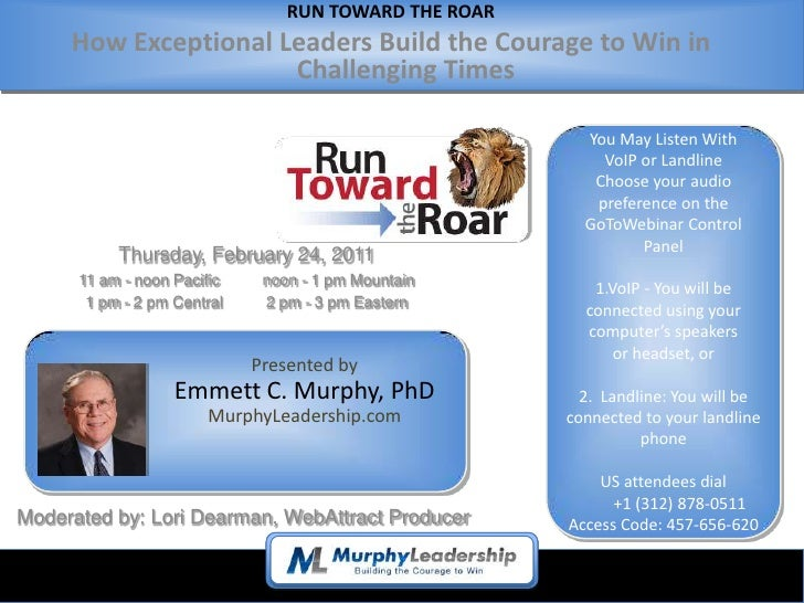 RUN TOWARD THE ROAR     How Exceptional Leaders Build the Courage to Win in                      Challenging Times        ...