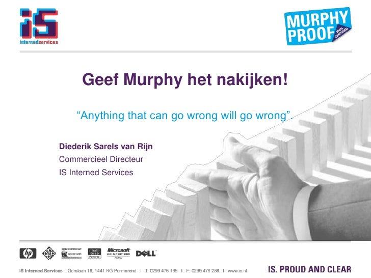 """Geef Murphy het nakijken!<br />""""Anything that can go wrong will go wrong"""".<br />Diederik Sarels van Rijn<br />Commercieel ..."""