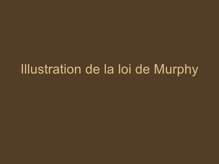 Illustration de la loi de Murphy