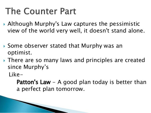 The Principle Of An Optimist Tomorrow Will Be: Murphy's Law