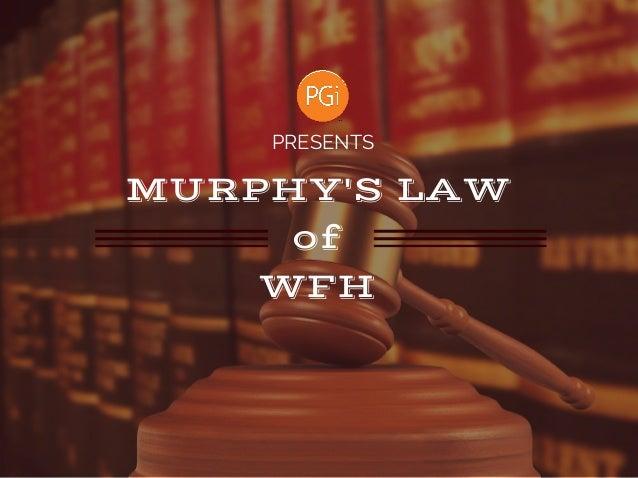 MURPHY'SLAW of WFH PRESENTS
