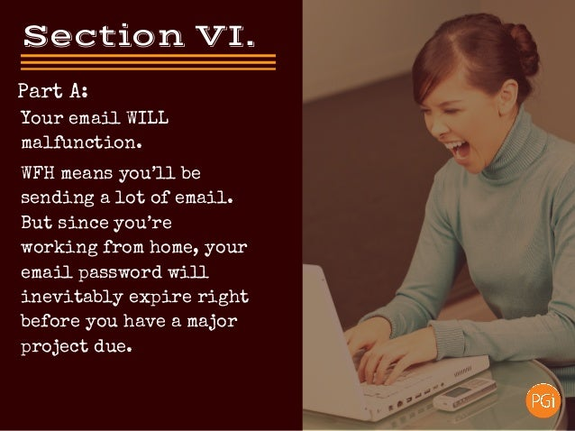 SectionVI. Part A: WFH means you'll be sending a lot of email. But since you're working from home, your email password w...