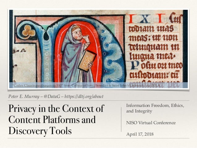 Peter E. Murray – @DataG – https://dltj.org/about Privacy in the Context of Content Platforms and Discovery Tools Informat...