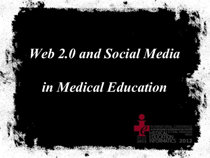 Web 2.0 and Social Media  in Medical Education
