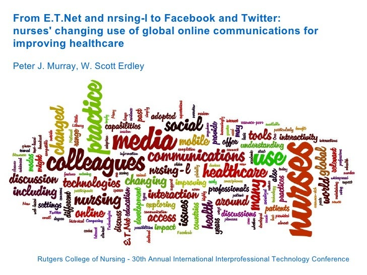 From E.T.Net and nrsing-l to Facebook and Twitter:nurses changing use of global online communications forimproving healthc...