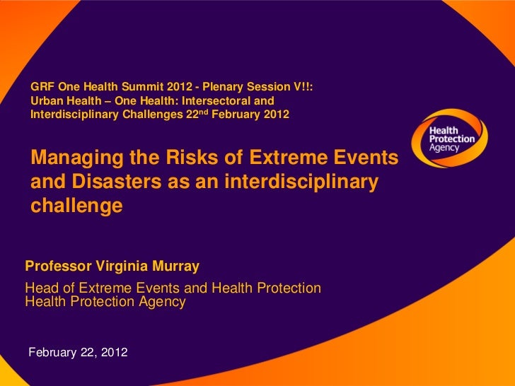 GRF One Health Summit 2012 - Plenary Session V!!:Urban Health – One Health: Intersectoral andInterdisciplinary Challenges ...