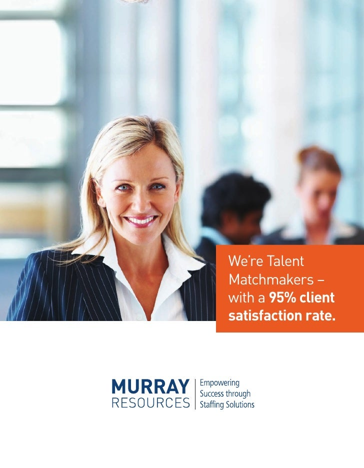 We're TalentMatchmakers –with a 95% clientsatisfaction rate.