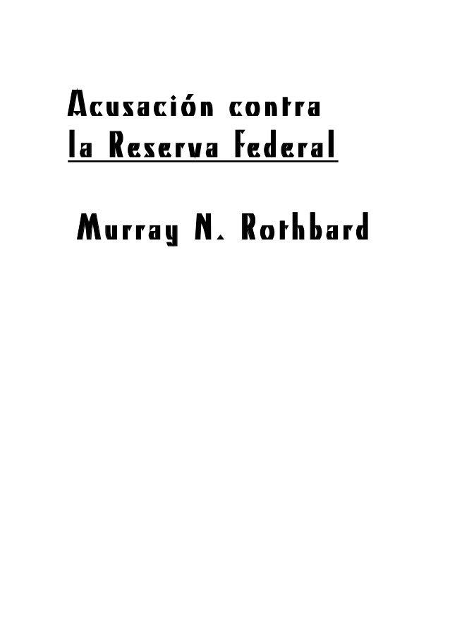 Acusación contra la Reserva federal Murray N. Rothbard