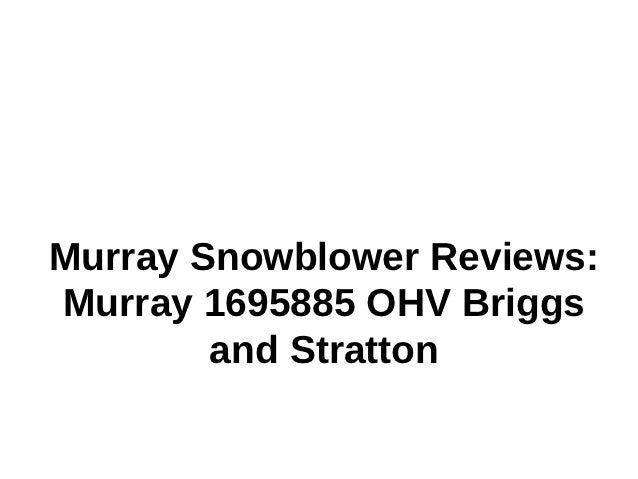 Murray Snowblower Reviews:Murray 1695885 OHV Briggs        and Stratton