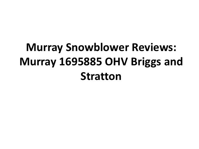 Murray Snowblower Reviews:Murray 1695885 OHV Briggs and          Stratton
