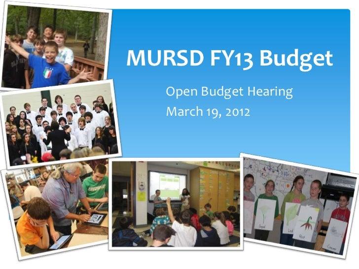 MURSD FY13 Budget   Open Budget Hearing   March 19, 2012