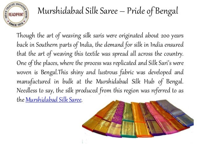 Murshidabad Silk Saree – Pride of Bengal Though the art of weaving silk saris were originated about 200 years back in Sout...