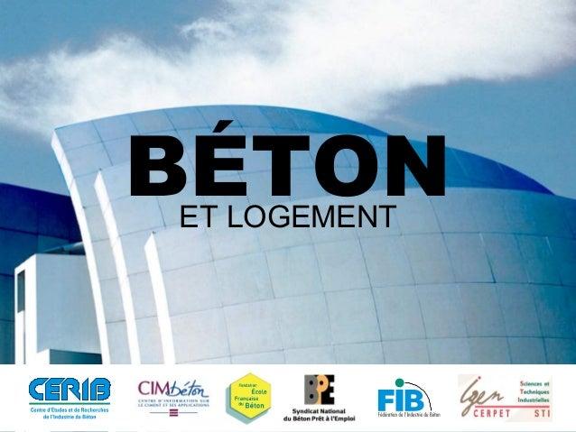 ET LOGEMENT BÉTON BÉTONET LOGEMENT