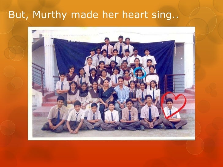But, Murthy made her heart sing..