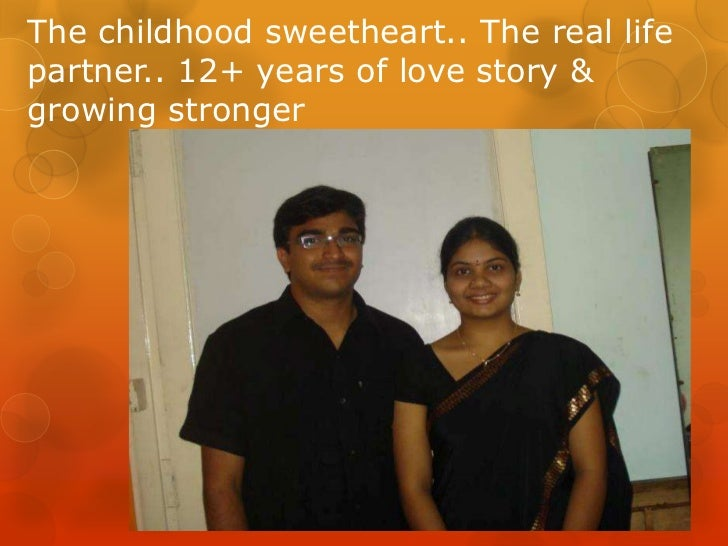 The childhood sweetheart.. The real lifepartner.. 12+ years of love story &growing stronger
