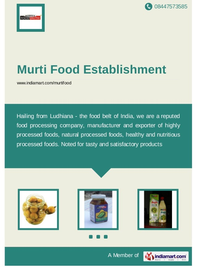 08447573585 A Member of Murti Food Establishment www.indiamart.com/murtifood Hailing from Ludhiana - the food belt of Indi...