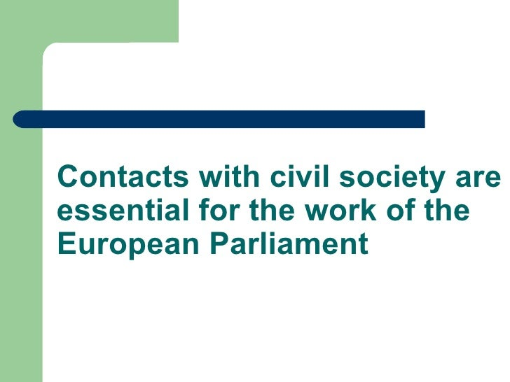 Contacts with civil society areessential for the work of theEuropean Parliament
