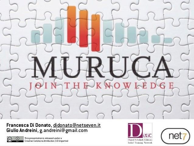 Francesca Di Donato, didonato@netseven.it Giulio Andreini, g.andreini@gmail.com ! This presentation is released under a Cr...