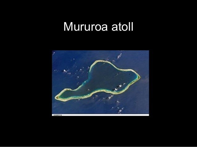 french nuclear testing at moruroa essay The island was first used for nuclear testing in 1966 by france found within  french polynesia, the island of moruroa has been blurred out.