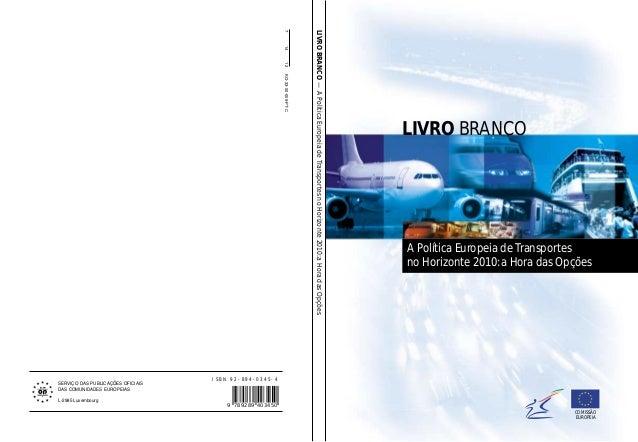 71412KO-33-00-009-PT-C LIVROBRANCO—APolíticaEuropeiadeTransportesnoHorizonte2010:aHoradasOpções LIVRO BRANCO A Política Eu...