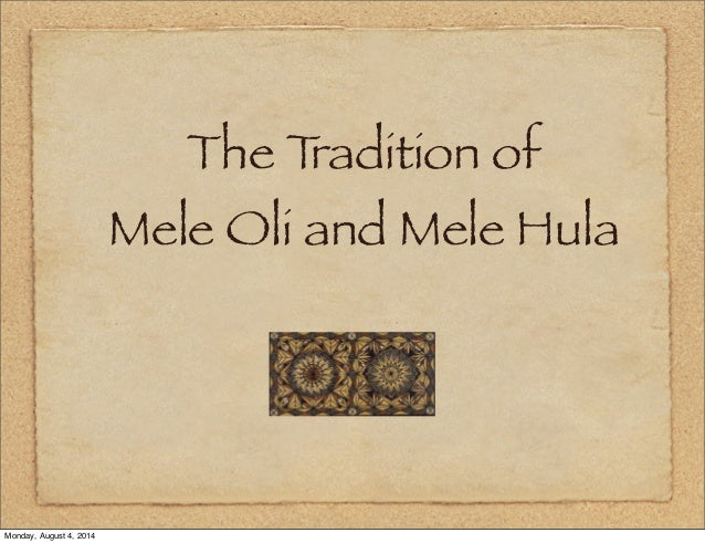 The Tradition of Mele Oli and Mele Hula Monday, August 4, 2014