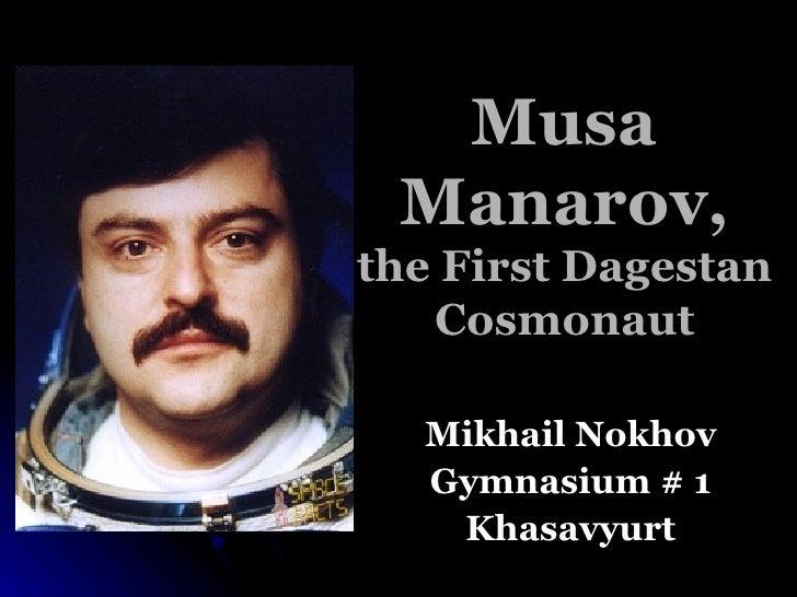 Musa Manarov, the First Dagestan Cosmonaut Mikhail Nokhov Gymnasium # 1 Khasavyurt