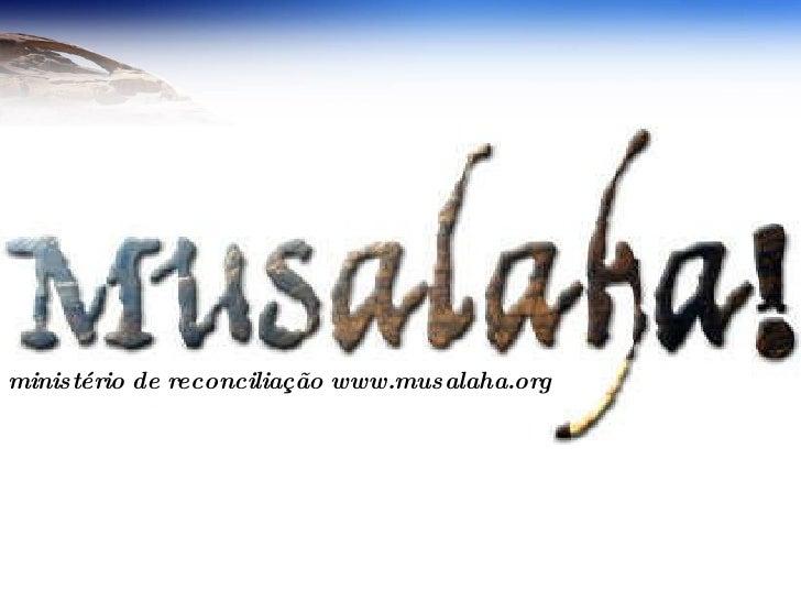 ministério de reconciliação www.musalaha.org